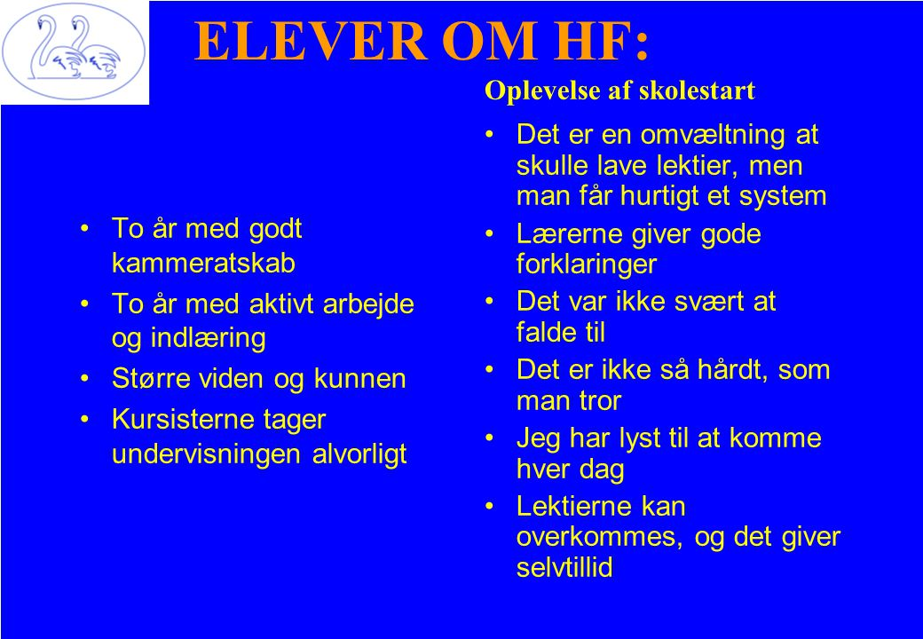 ELEVER OM HF: Oplevelse af skolestart