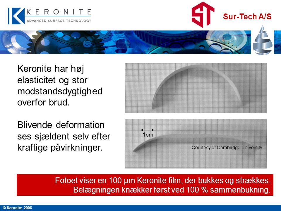 Keronite har høj elasticitet og stor modstandsdygtighed overfor brud.