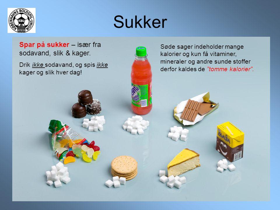 Sukker Spar på sukker – især fra sodavand, slik & kager.
