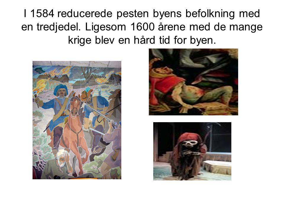 I 1584 reducerede pesten byens befolkning med en tredjedel