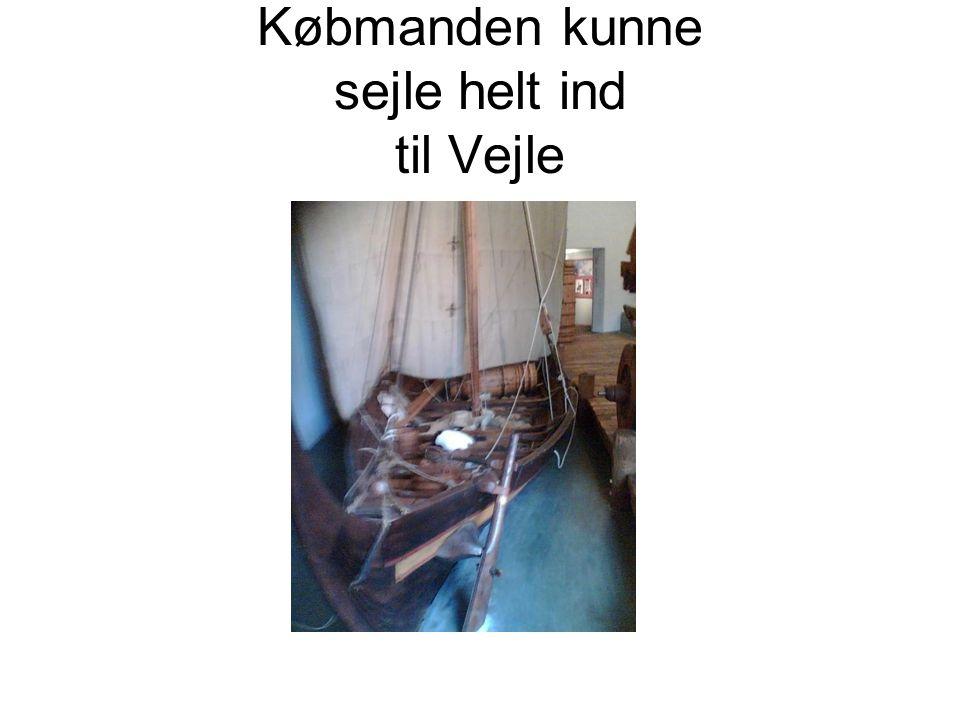 Købmanden kunne sejle helt ind til Vejle