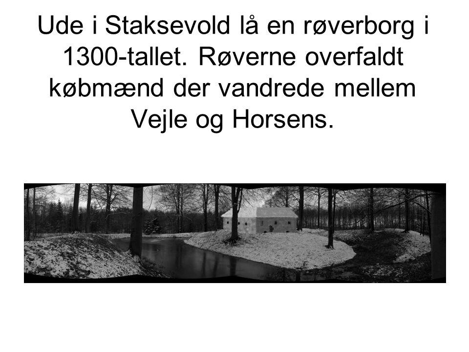 Ude i Staksevold lå en røverborg i 1300-tallet