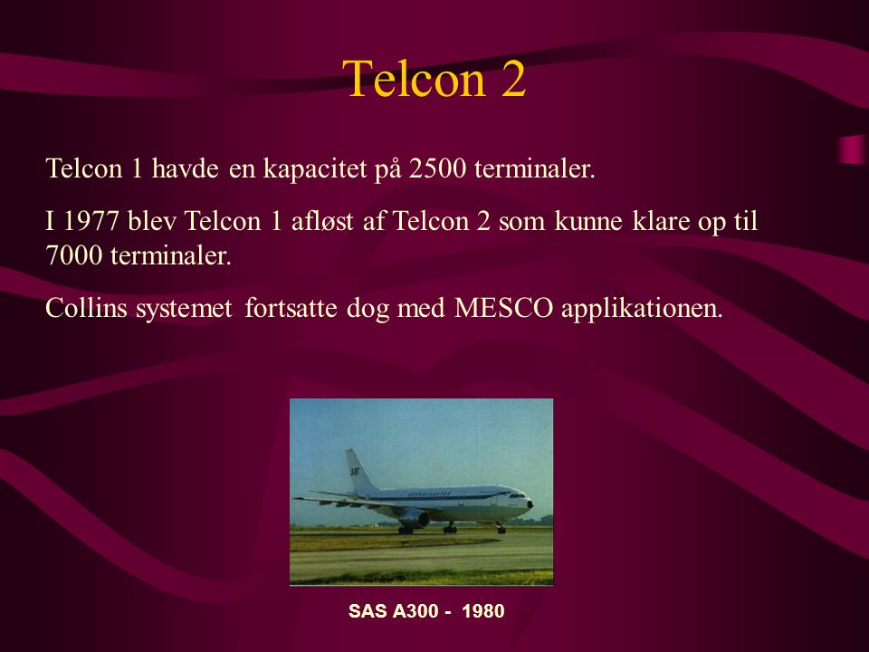 Telcon 2 Telcon 1 havde en kapacitet på 2500 terminaler.