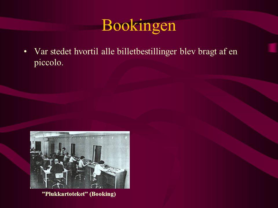 Bookingen Var stedet hvortil alle billetbestillinger blev bragt af en piccolo.