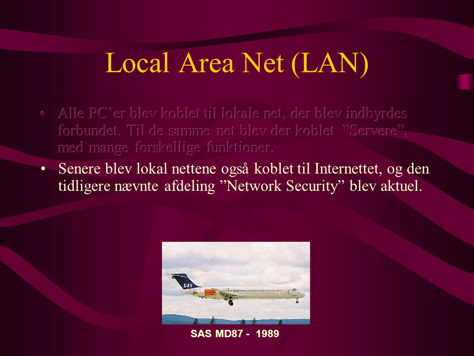 Local Area Net (LAN)