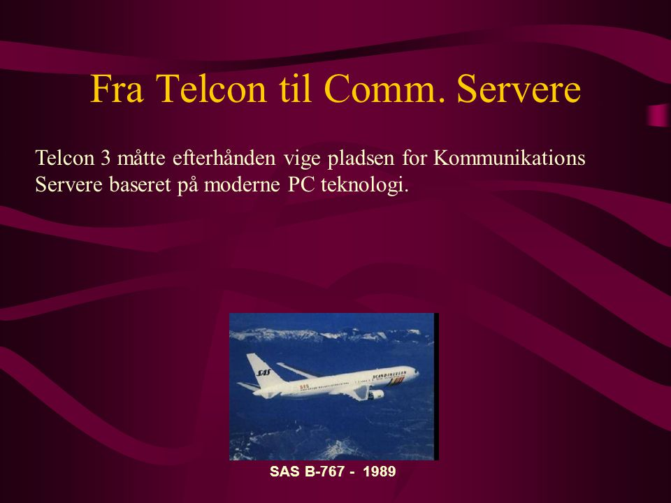 Fra Telcon til Comm. Servere
