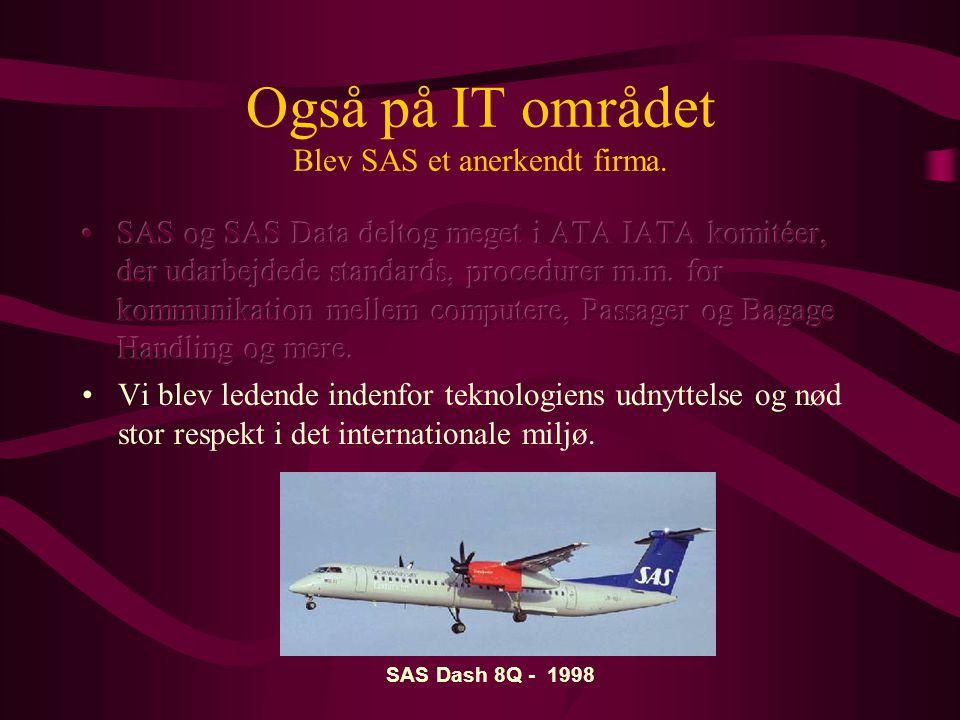 Også på IT området Blev SAS et anerkendt firma.