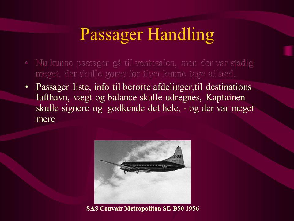 Passager Handling Nu kunne passager gå til ventesalen, men der var stadig meget, der skulle gøres før flyet kunne tage af sted.