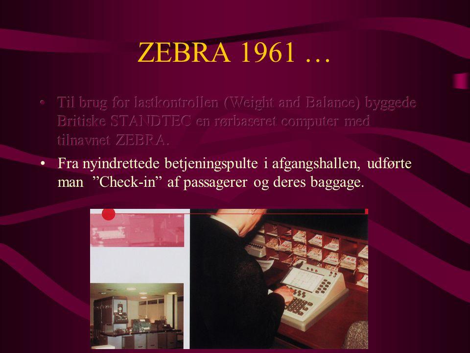 ZEBRA 1961 … Til brug for lastkontrollen (Weight and Balance) byggede Britiske STANDTEC en rørbaseret computer med tilnavnet ZEBRA.