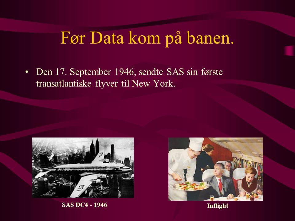 Før Data kom på banen. Den 17. September 1946, sendte SAS sin første transatlantiske flyver til New York.
