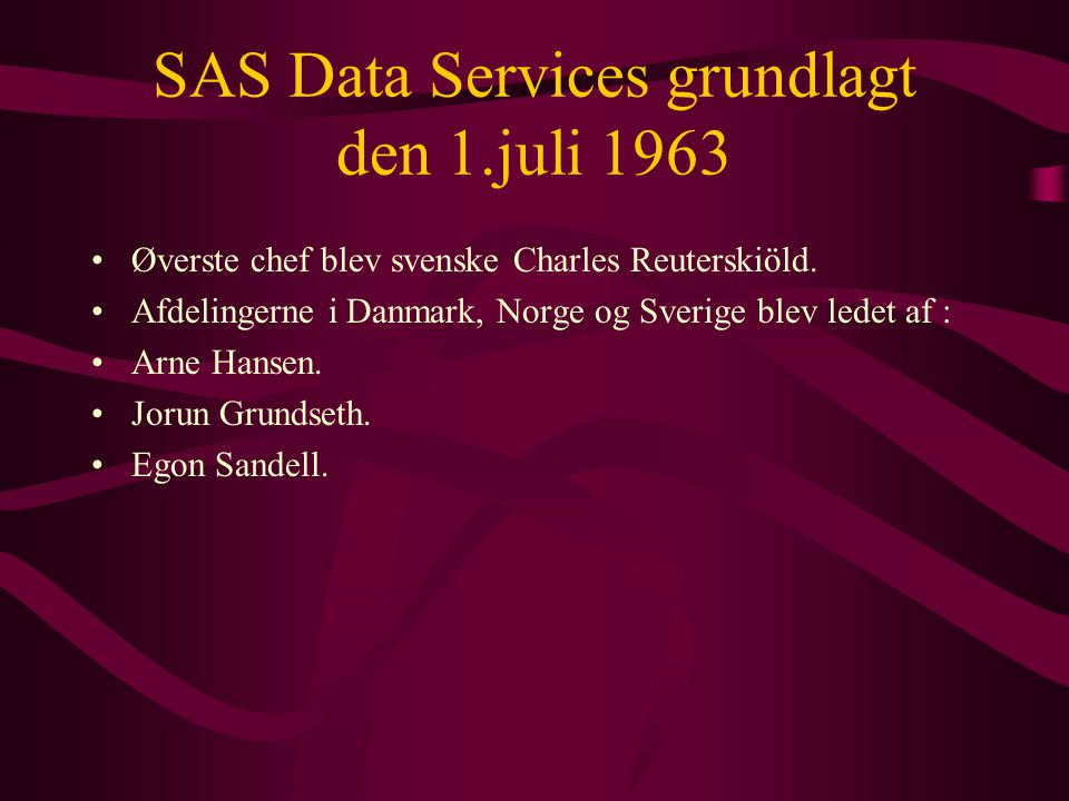 SAS Data Services grundlagt den 1.juli 1963