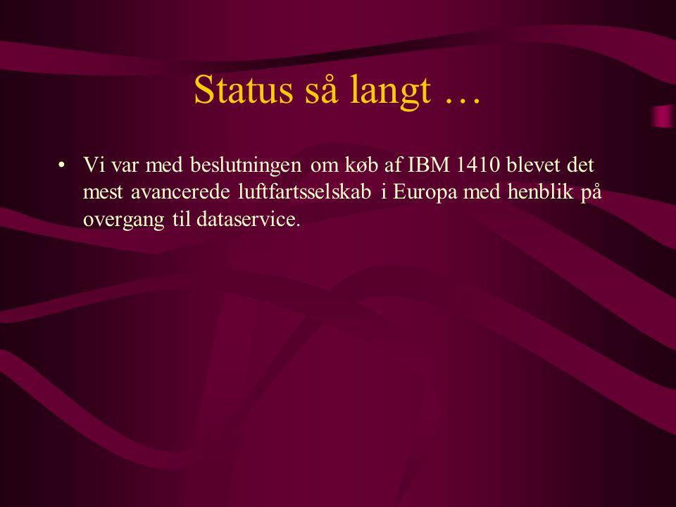 Status så langt …