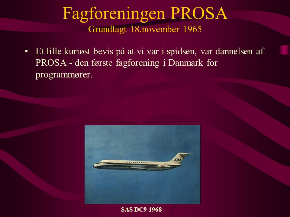 Fagforeningen PROSA Grundlagt 18.november 1965