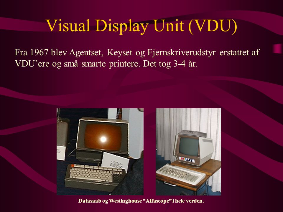 Visual Display Unit (VDU)