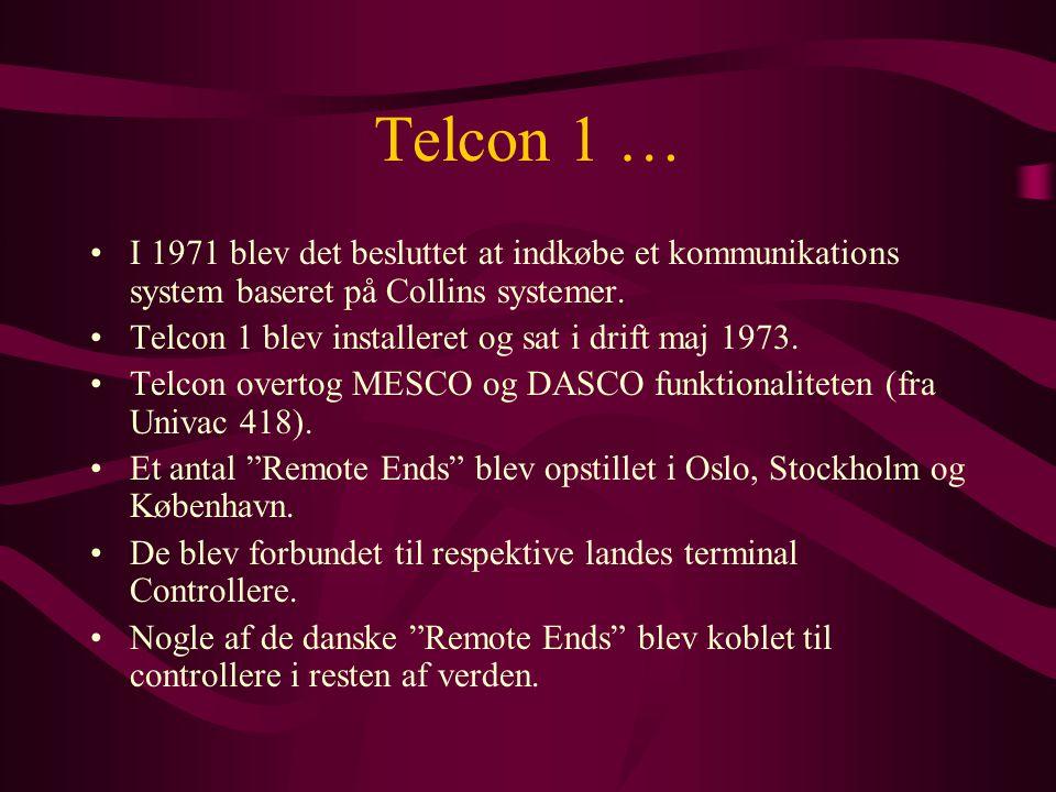 Telcon 1 … I 1971 blev det besluttet at indkøbe et kommunikations system baseret på Collins systemer.