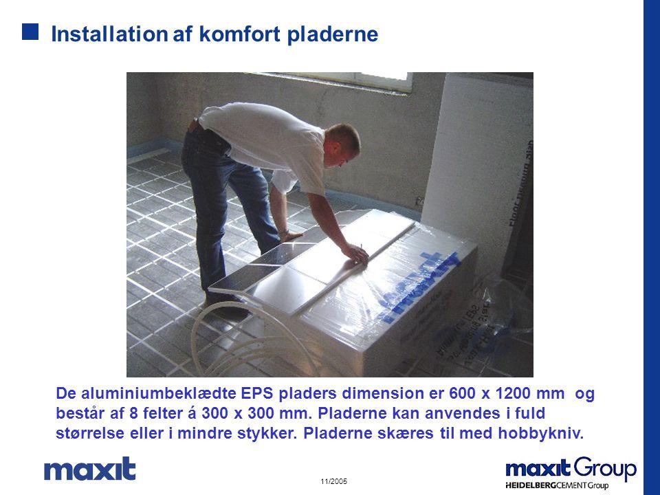 Installation af komfort pladerne