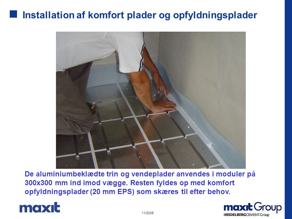 Installation af komfort plader og opfyldningsplader