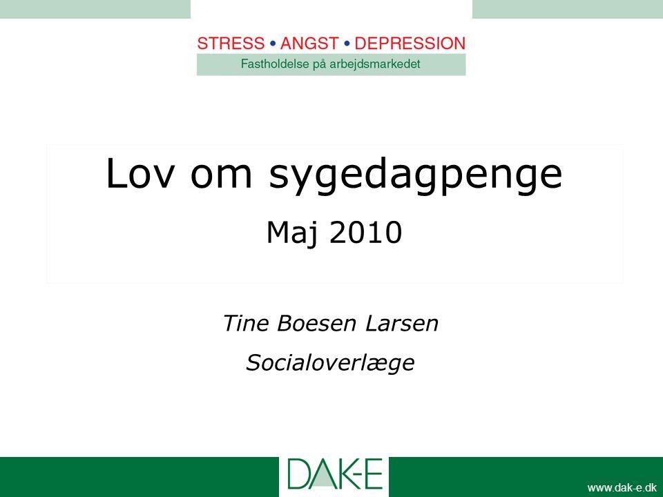 Lov om sygedagpenge Maj 2010 Tine Boesen Larsen Socialoverlæge