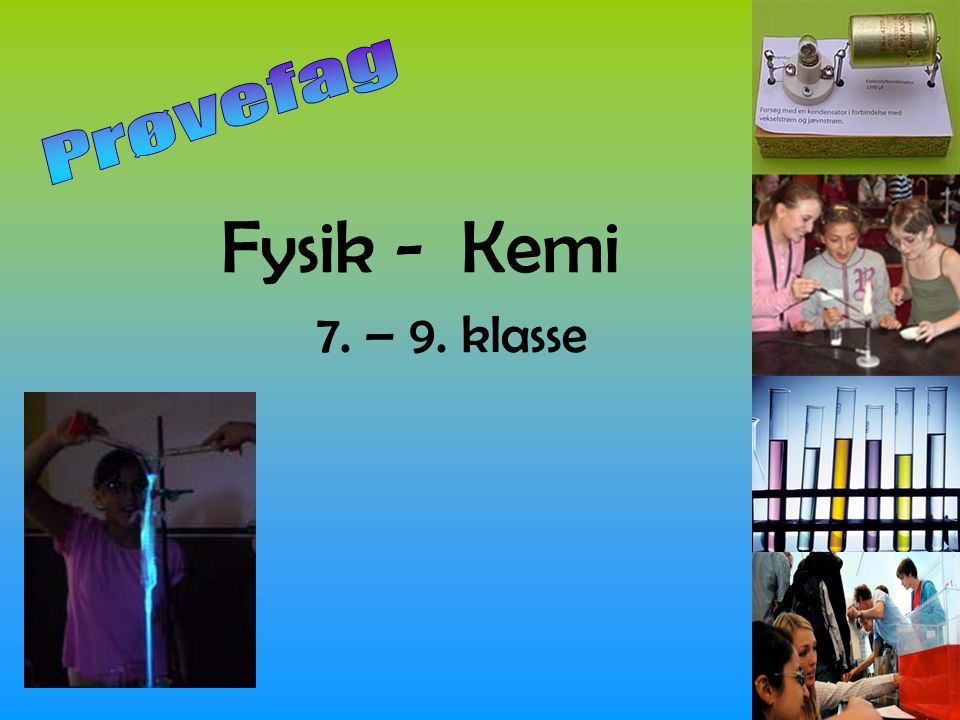 Prøvefag Fysik - Kemi 7. – 9. klasse