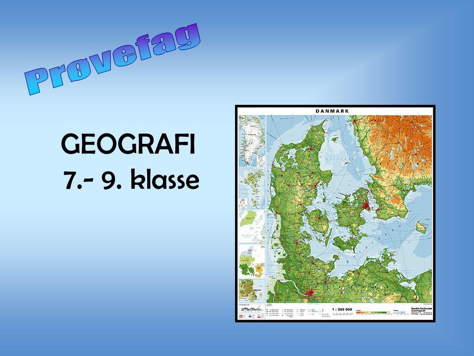Prøvefag GEOGRAFI 7.- 9. klasse