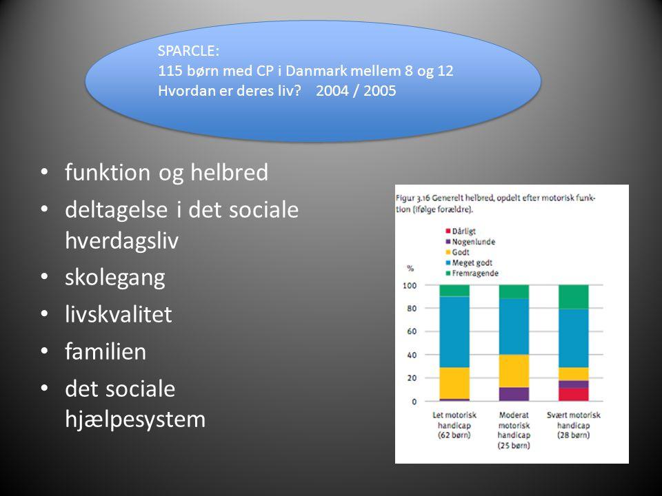 deltagelse i det sociale hverdagsliv skolegang livskvalitet familien