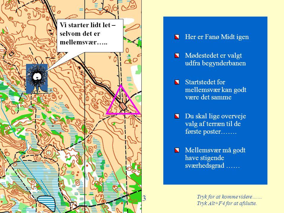 Her er Fanø Midt igen Mødestedet er valgt udfra begynderbanen. Startstedet for mellemsvær kan godt være det samme.
