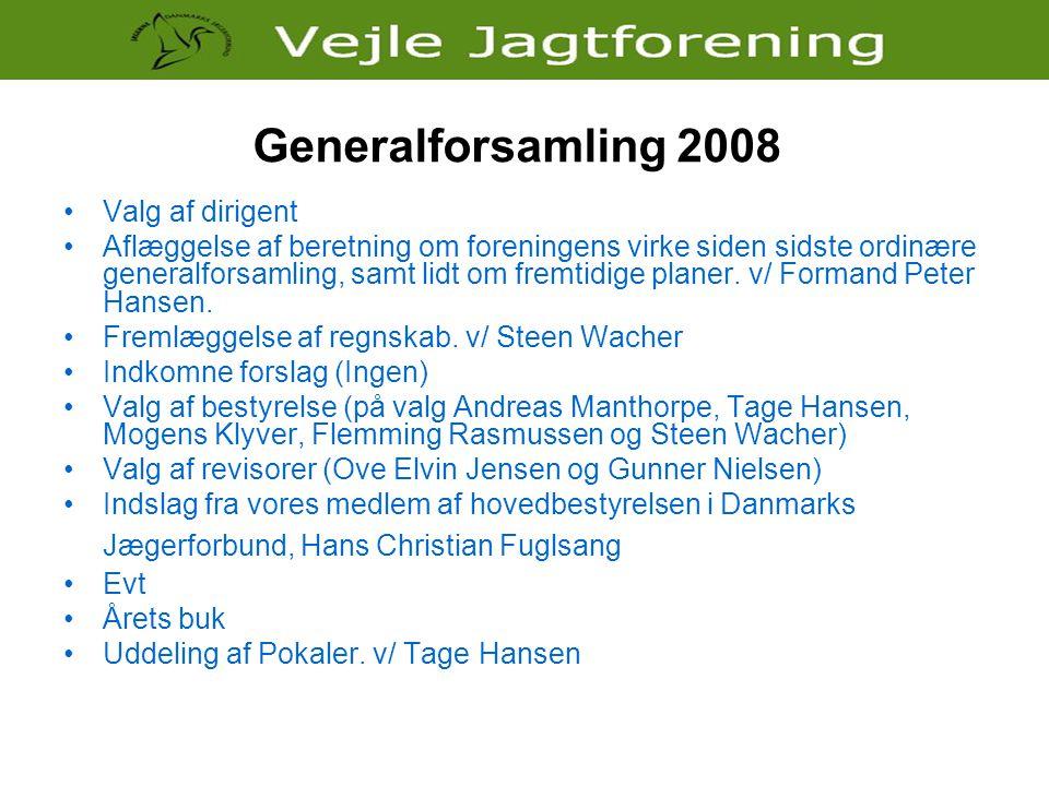 Generalforsamling 2008 Valg af dirigent