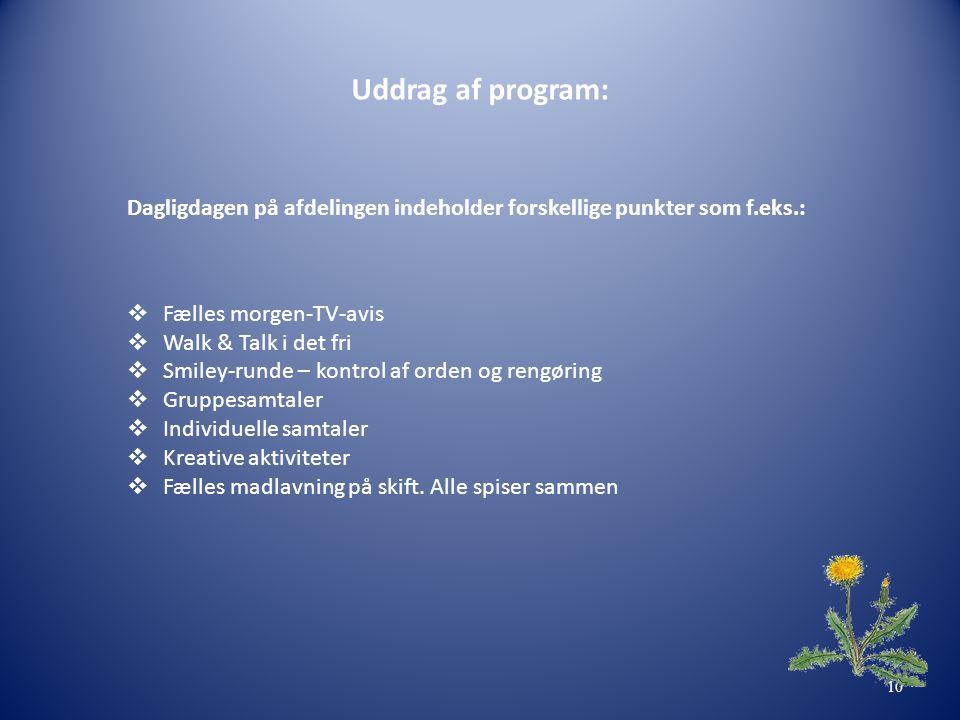 Uddrag af program: Dagligdagen på afdelingen indeholder forskellige punkter som f.eks.: Fælles morgen-TV-avis.