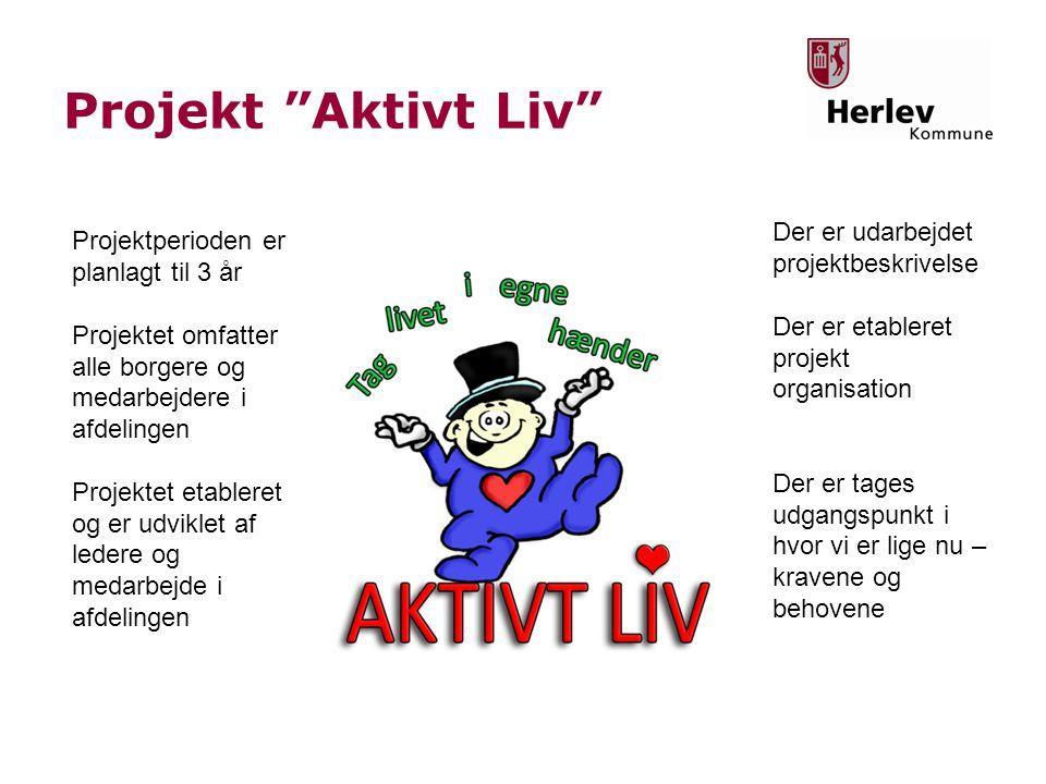 Projekt Aktivt Liv Der er udarbejdet projektbeskrivelse