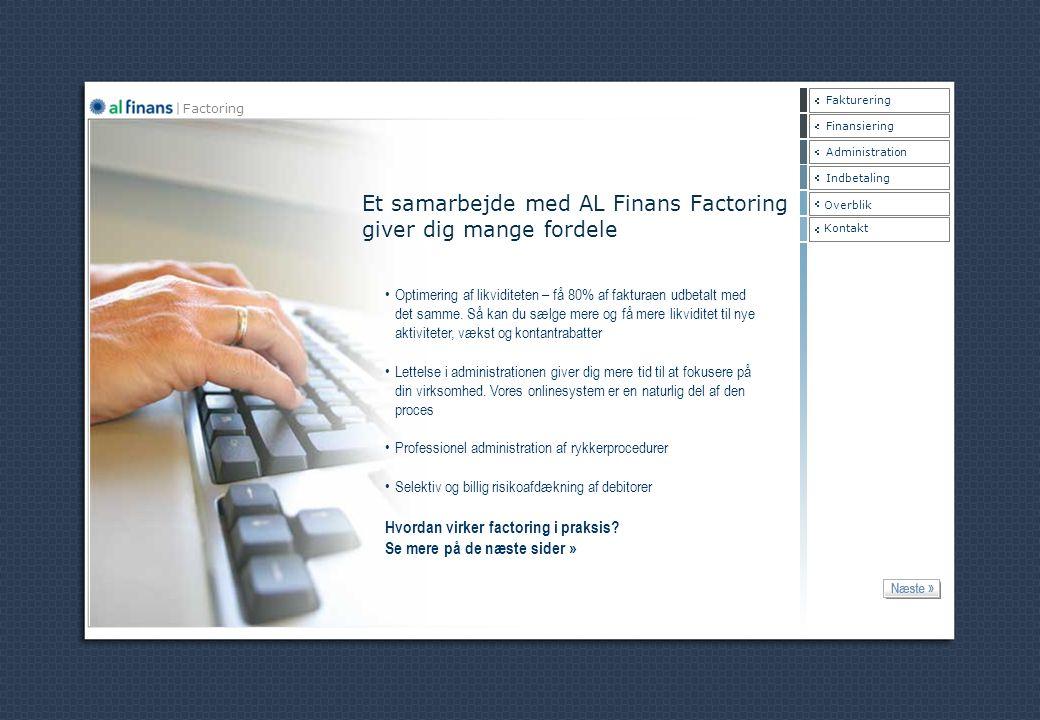 Et samarbejde med AL Finans Factoring giver dig mange fordele