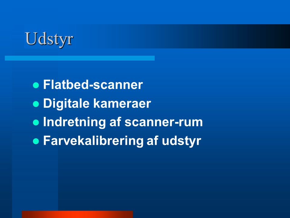 Udstyr Flatbed-scanner Digitale kameraer Indretning af scanner-rum