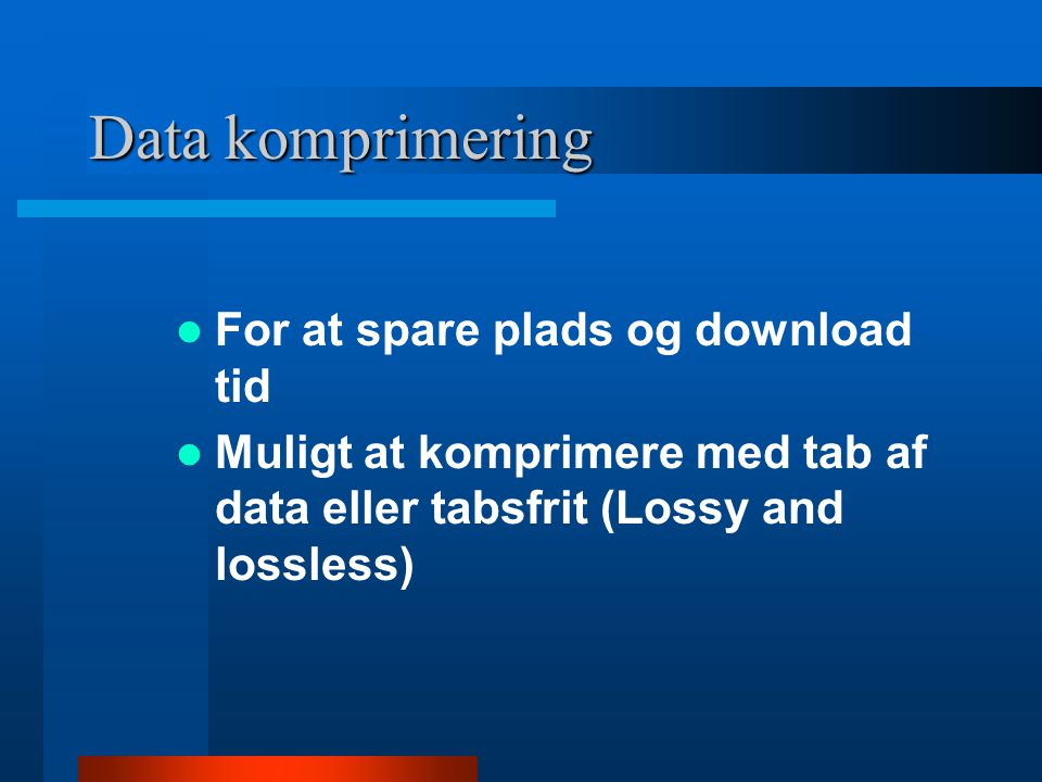 Data komprimering For at spare plads og download tid