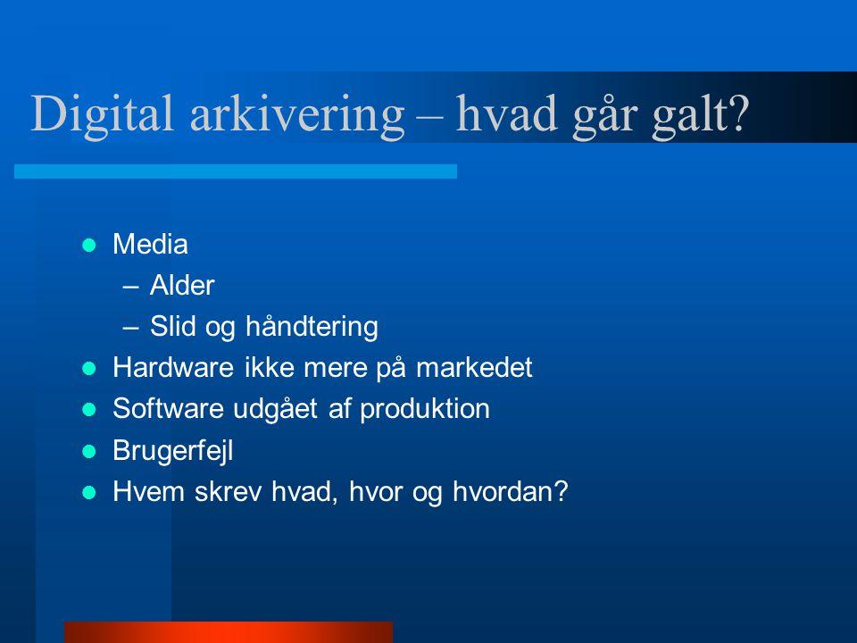 Digital arkivering – hvad går galt