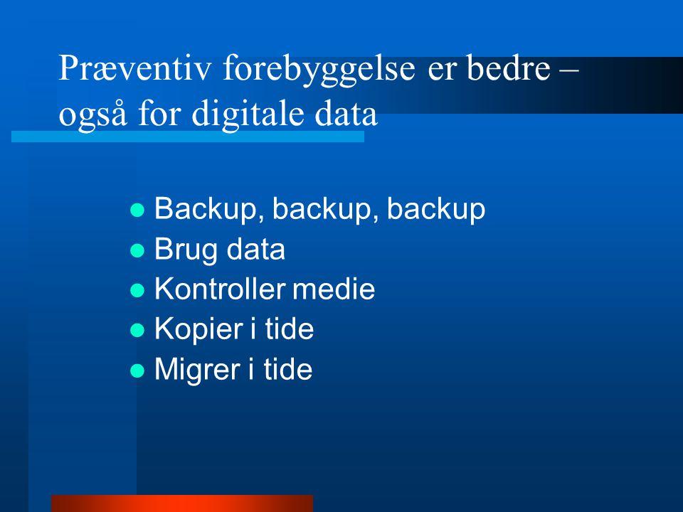 Præventiv forebyggelse er bedre – også for digitale data