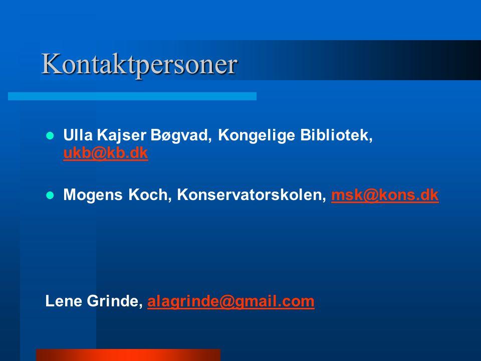 Kontaktpersoner Ulla Kajser Bøgvad, Kongelige Bibliotek, ukb@kb.dk