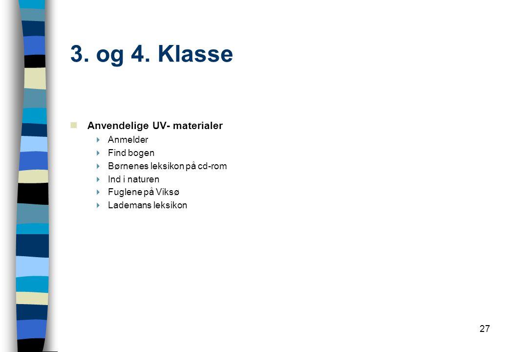 3. og 4. Klasse Anvendelige UV- materialer Anmelder Find bogen