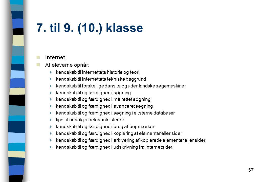 7. til 9. (10.) klasse Internet At eleverne opnår:
