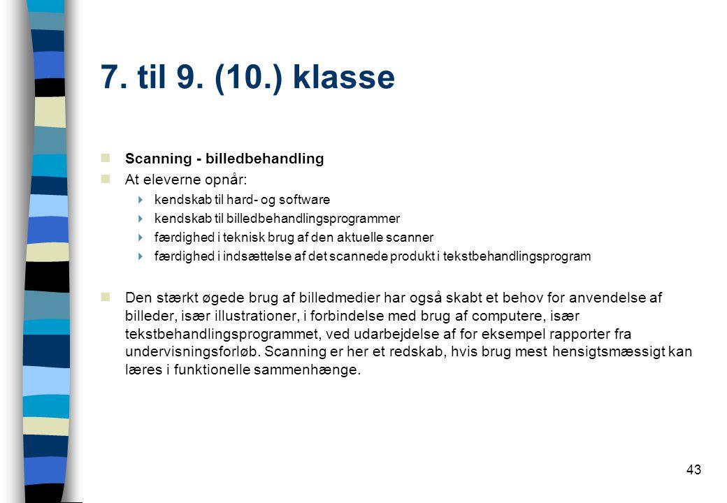7. til 9. (10.) klasse Scanning - billedbehandling At eleverne opnår:
