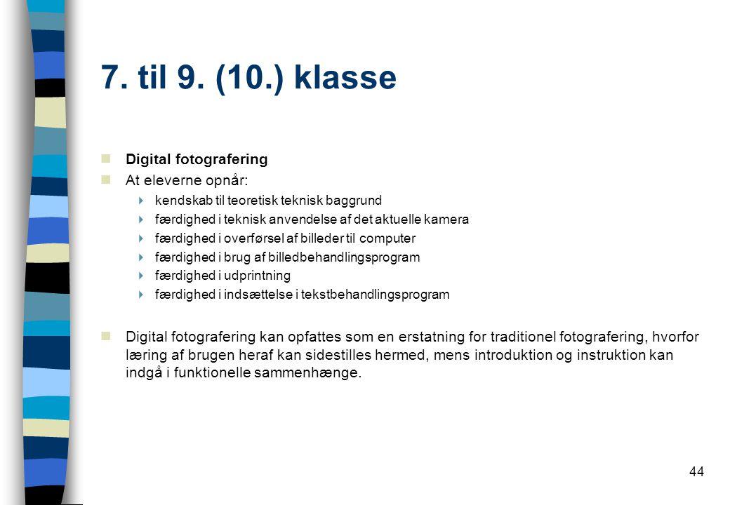 7. til 9. (10.) klasse Digital fotografering At eleverne opnår: