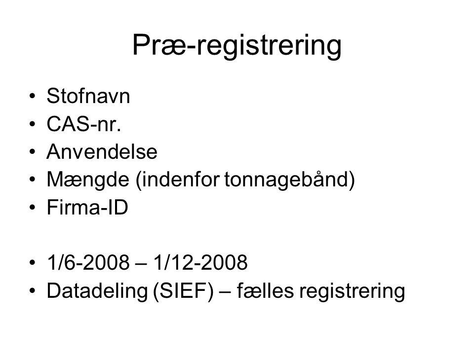 Præ-registrering Stofnavn CAS-nr. Anvendelse