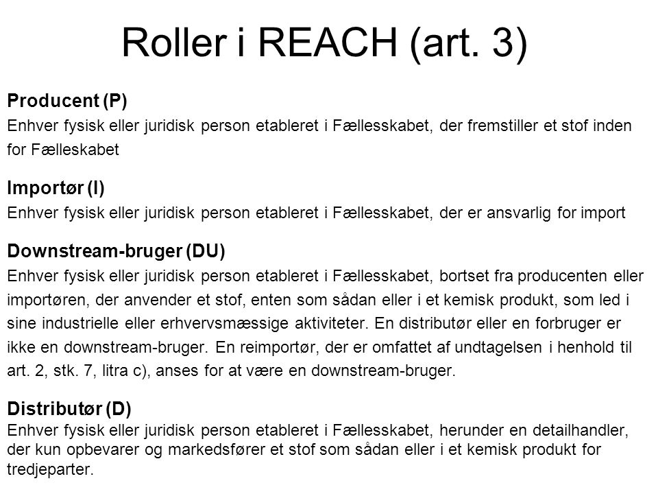 Roller i REACH (art. 3) Producent (P) Importør (I)