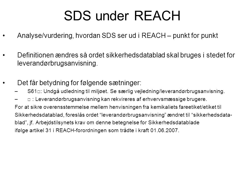 SDS under REACH Analyse/vurdering, hvordan SDS ser ud i REACH – punkt for punkt.