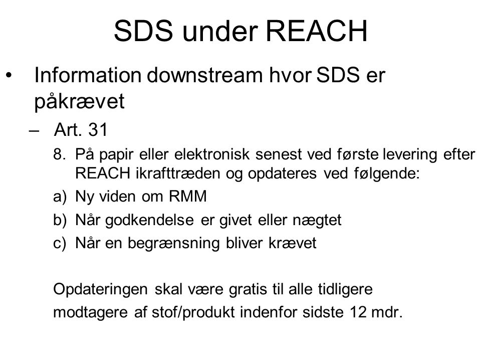 SDS under REACH Information downstream hvor SDS er påkrævet Art. 31