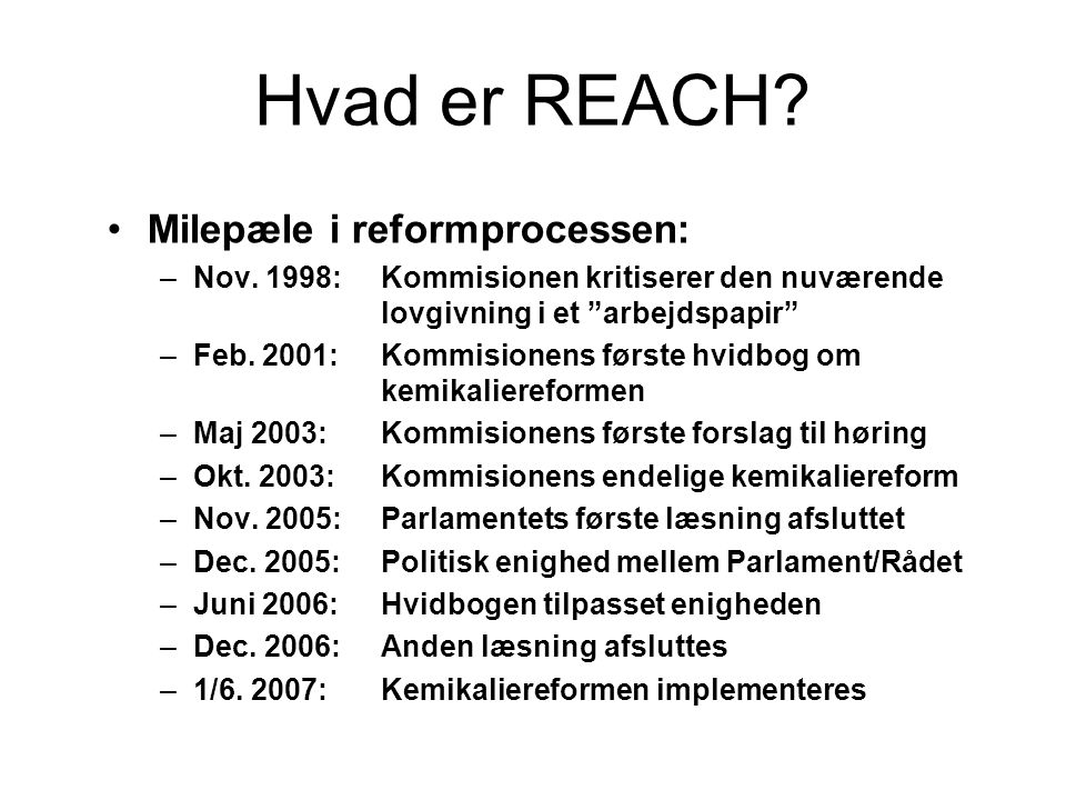 Hvad er REACH Milepæle i reformprocessen: