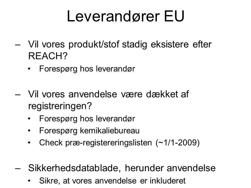 Leverandører EU Vil vores produkt/stof stadig eksistere efter REACH