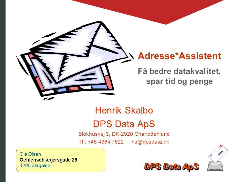 Adresse*Assistent Få bedre datakvalitet, spar tid og penge