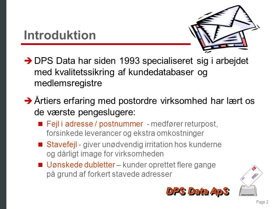 Introduktion DPS Data har siden 1993 specialiseret sig i arbejdet med kvalitetssikring af kundedatabaser og medlemsregistre.