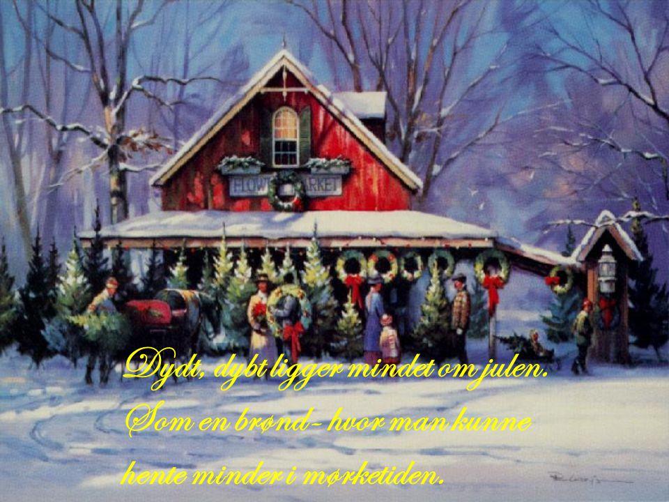 Dydt, dybt ligger mindet om julen