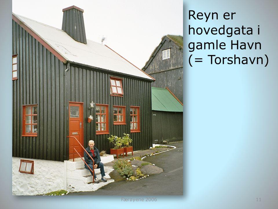 Reyn er hovedgata i gamle Havn