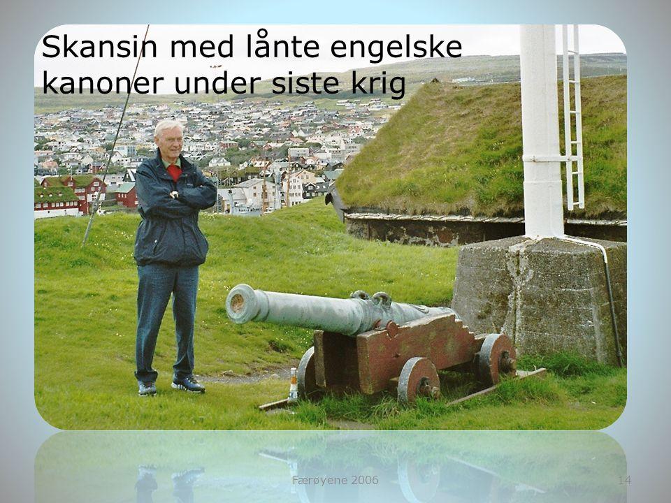 Skansin med lånte engelske kanoner under siste krig